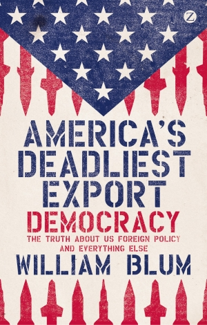 America's Deadliest Export: Democracy